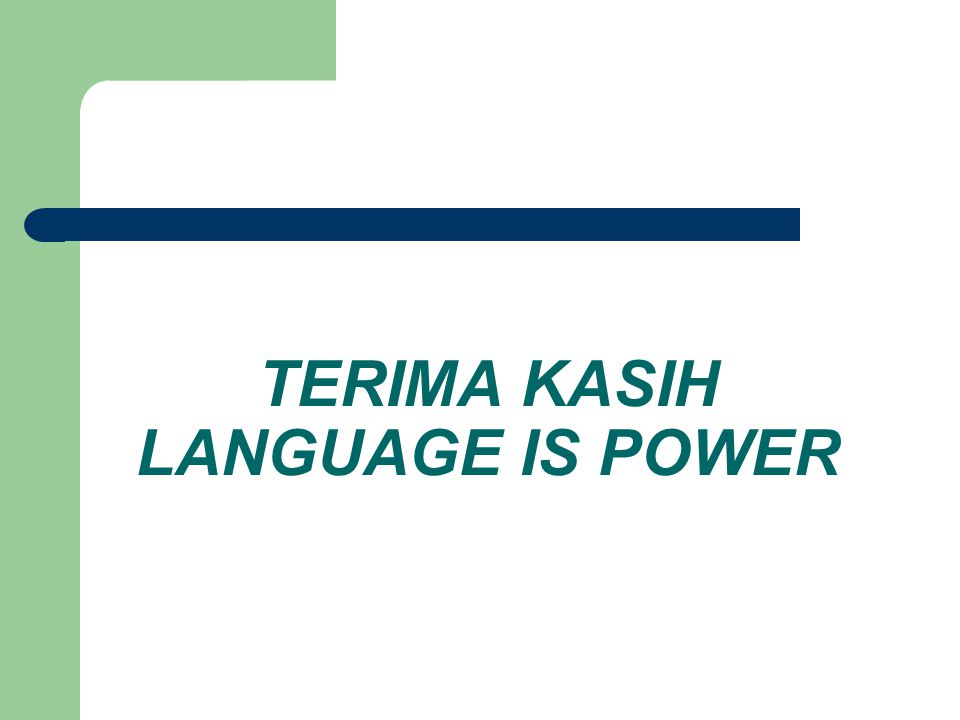 TERIMA KASIH LANGUAGE IS POWER