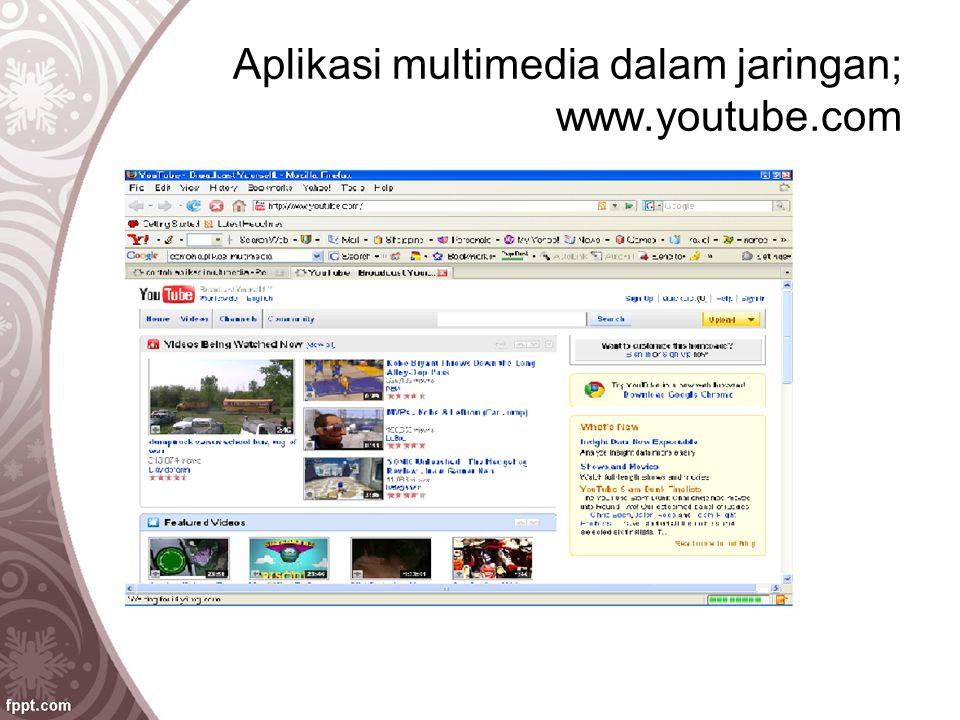 Aplikasi multimedia dalam jaringan; www.youtube.com
