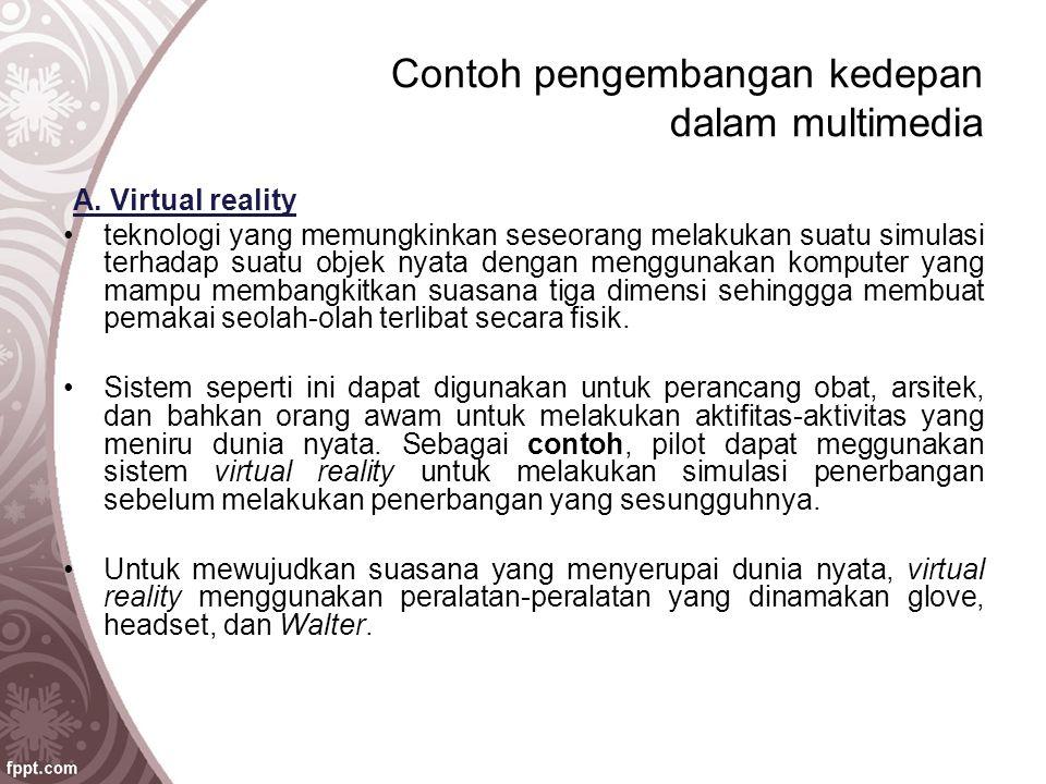 Contoh pengembangan kedepan dalam multimedia