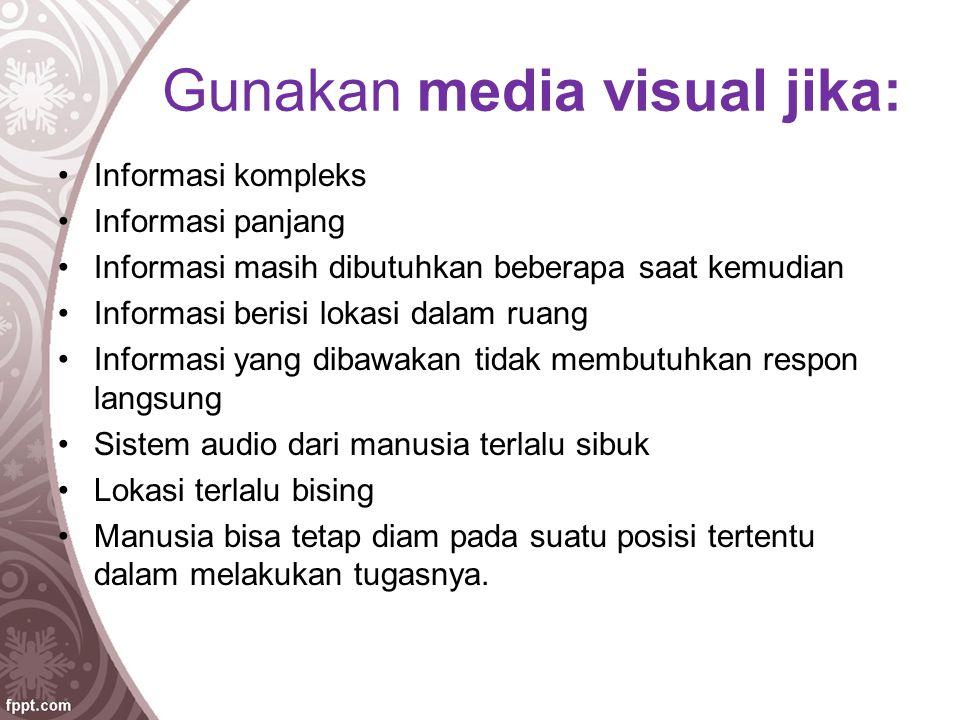 Gunakan media visual jika: