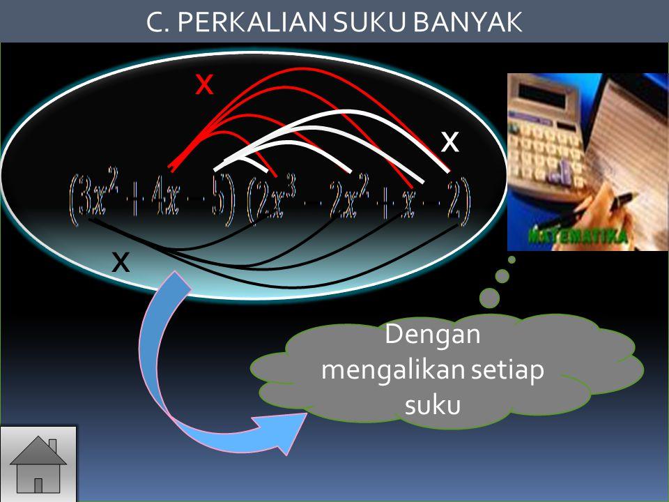 C. PERKALIAN SUKU BANYAK