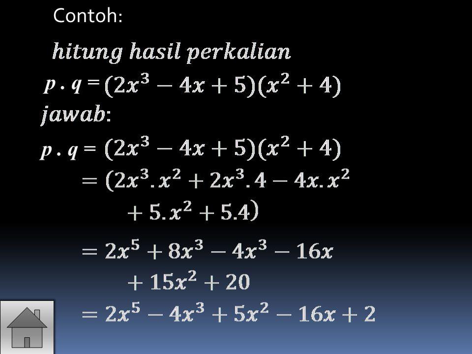 Contoh: p . q = p . q =