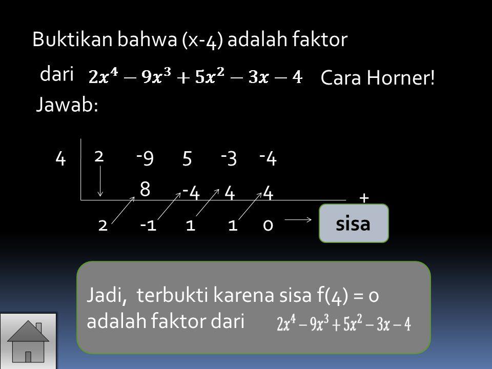 Buktikan bahwa (x-4) adalah faktor