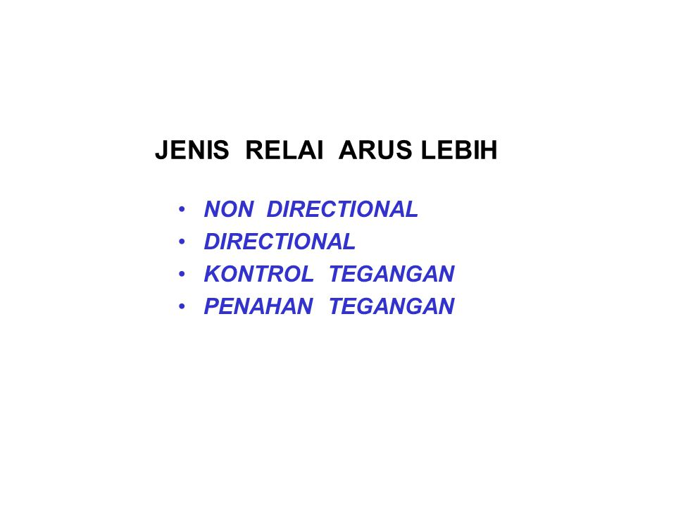 JENIS RELAI ARUS LEBIH NON DIRECTIONAL DIRECTIONAL KONTROL TEGANGAN
