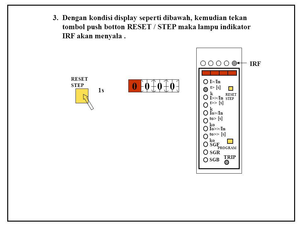 3. Dengan kondisi display seperti dibawah, kemudian tekan
