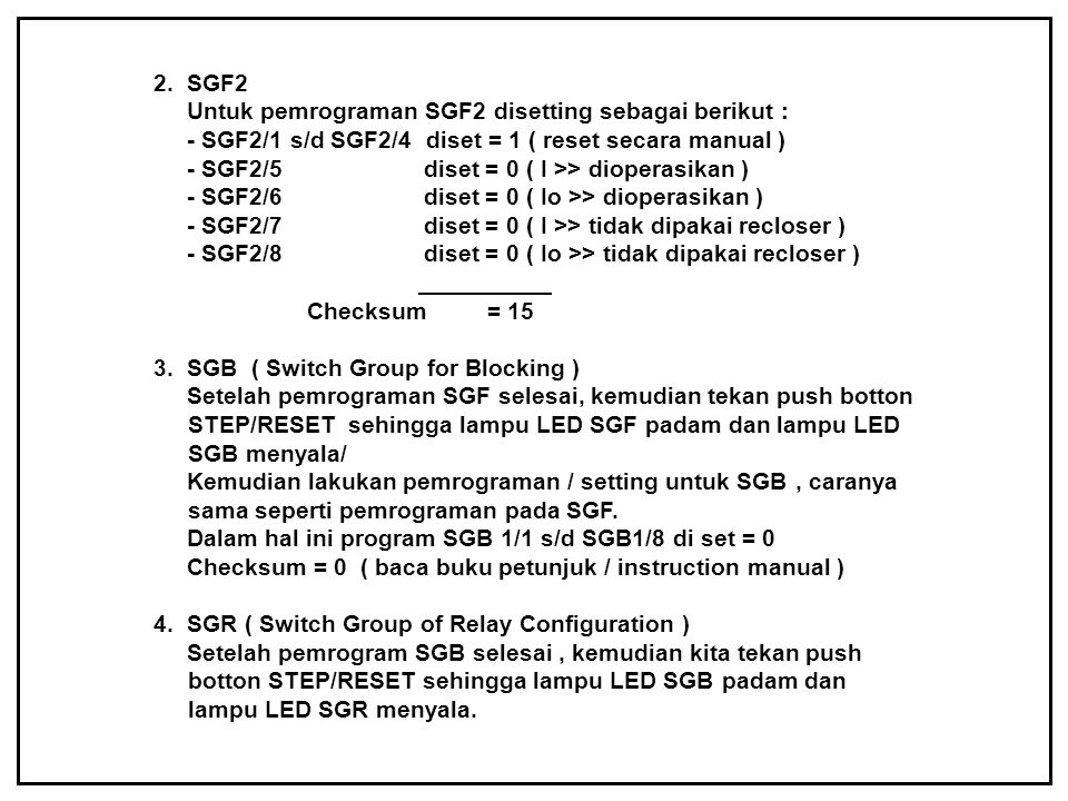 2. SGF2 Untuk pemrograman SGF2 disetting sebagai berikut : - SGF2/1 s/d SGF2/4 diset = 1 ( reset secara manual )