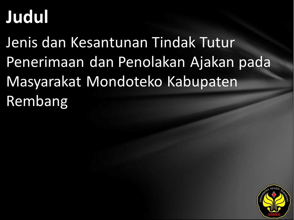 Judul Jenis dan Kesantunan Tindak Tutur Penerimaan dan Penolakan Ajakan pada Masyarakat Mondoteko Kabupaten Rembang.