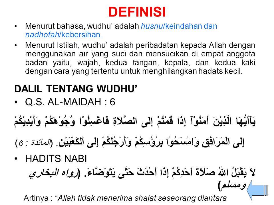 DEFINISI Menurut bahasa, wudhu' adalah husnu/keindahan dan nadhofah/kebersihan.