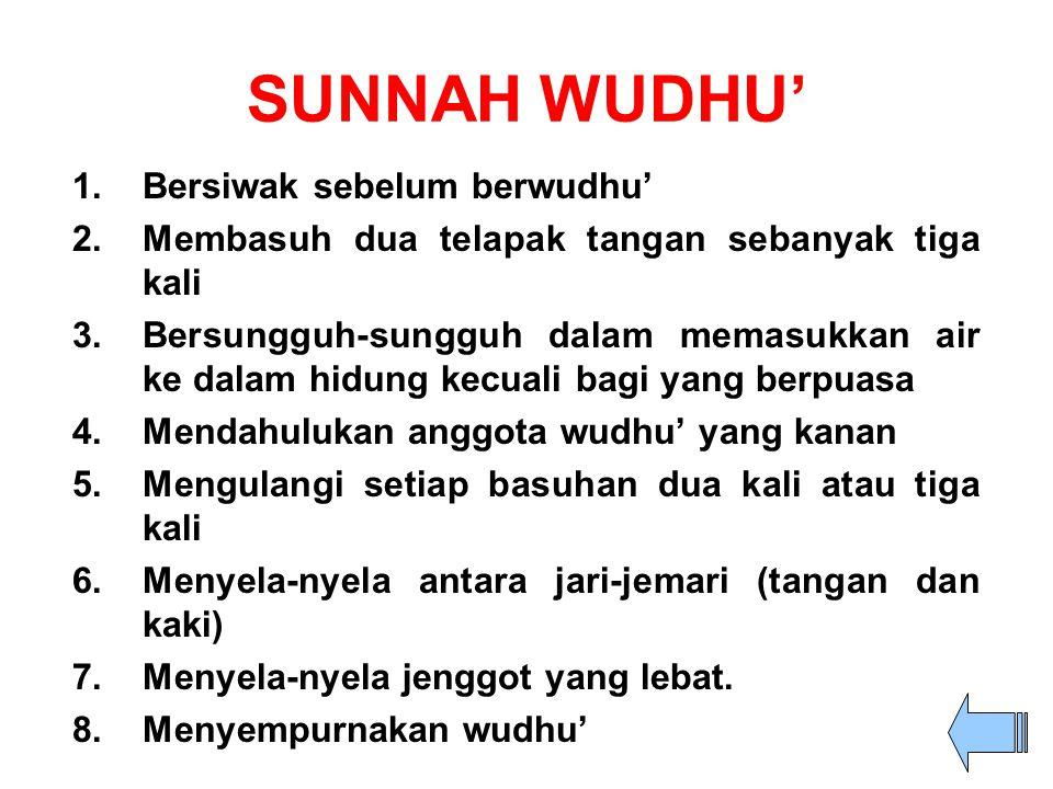 SUNNAH WUDHU' Bersiwak sebelum berwudhu'