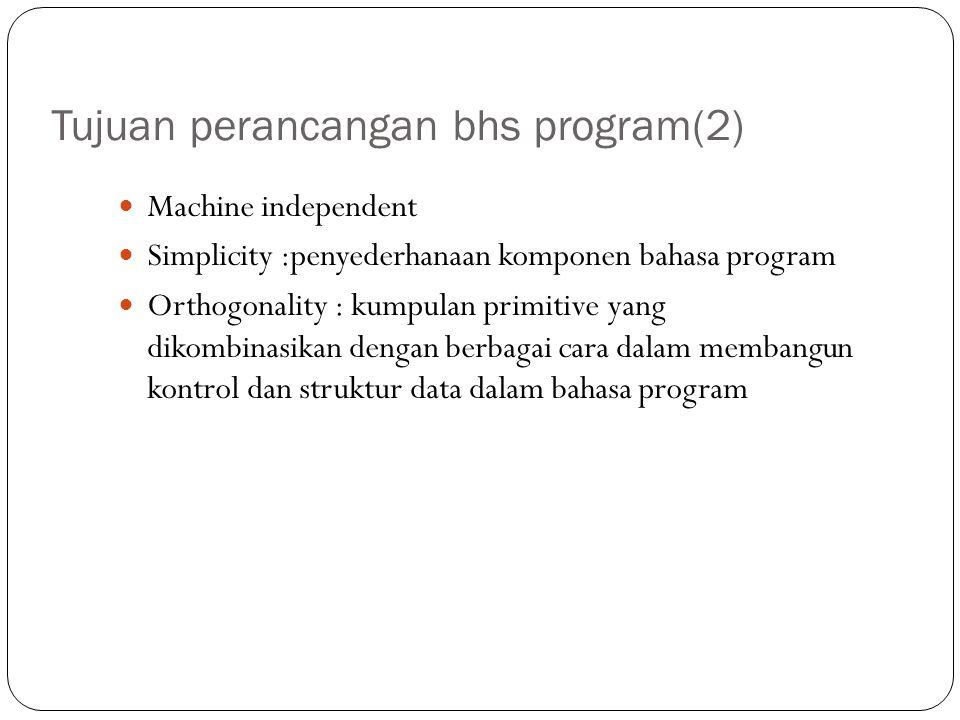 Tujuan perancangan bhs program(2)