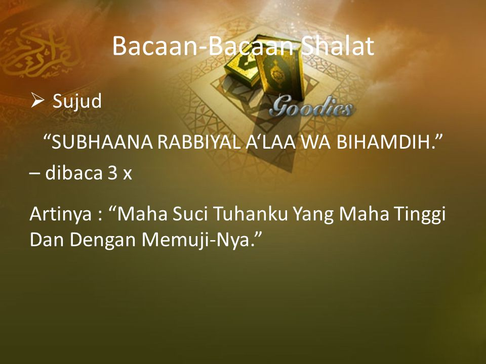 SUBHAANA RABBIYAL A'LAA WA BIHAMDIH.