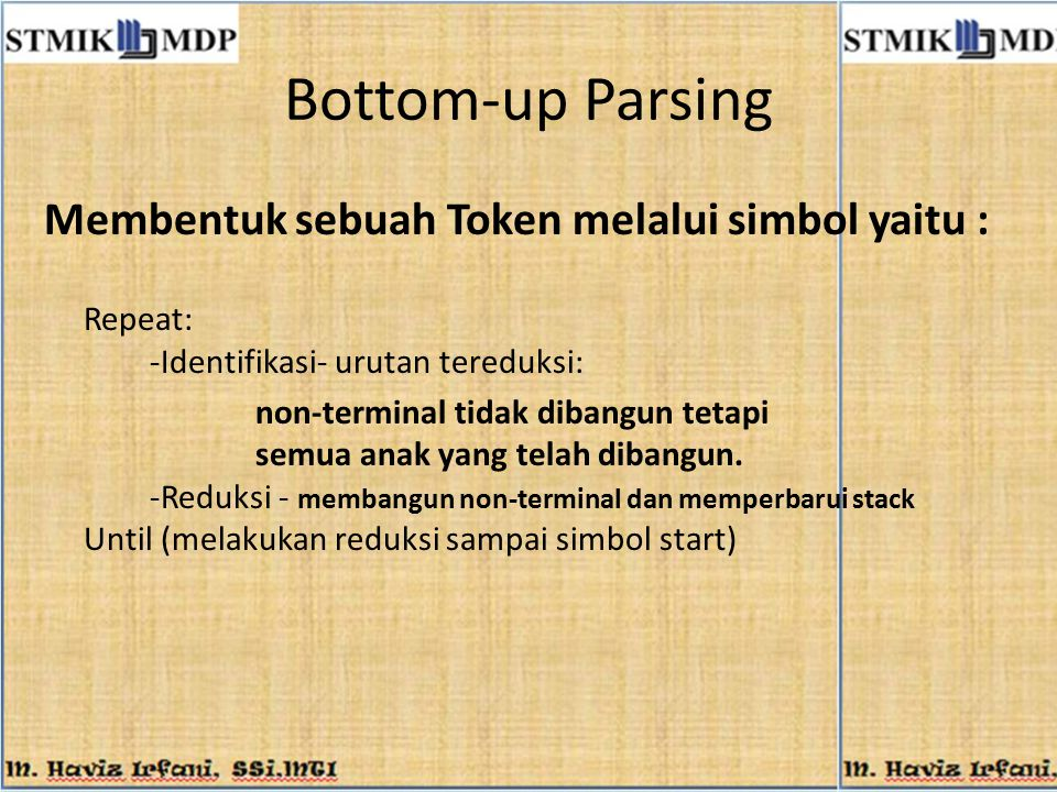 Bottom-up Parsing Membentuk sebuah Token melalui simbol yaitu :