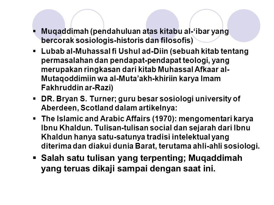 Muqaddimah (pendahuluan atas kitabu al-'ibar yang bercorak sosiologis-historis dan filosofis)