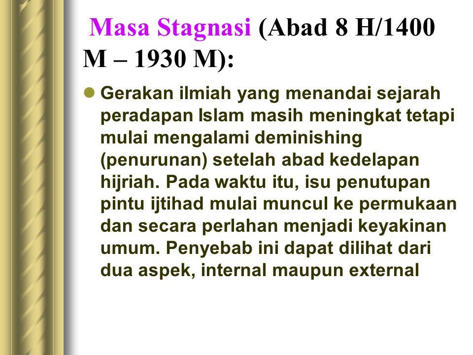 Masa Stagnasi (Abad 8 H/1400 M – 1930 M):