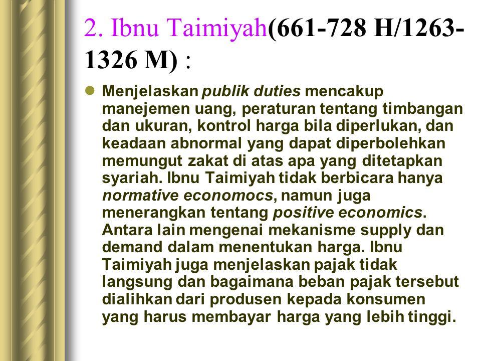 2. Ibnu Taimiyah(661-728 H/1263-1326 M) :