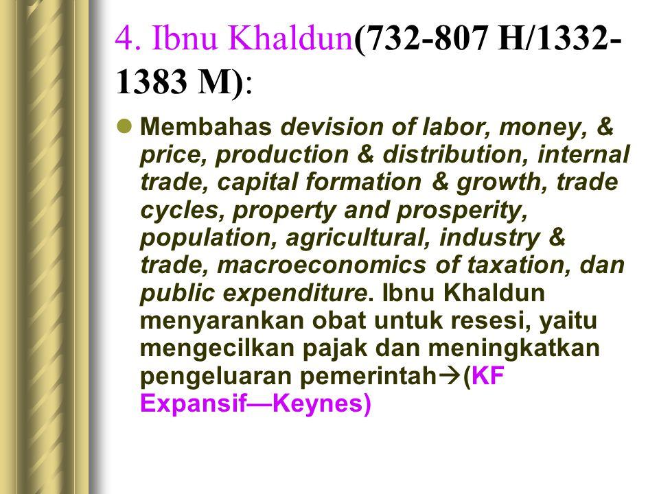 4. Ibnu Khaldun(732-807 H/1332-1383 M):