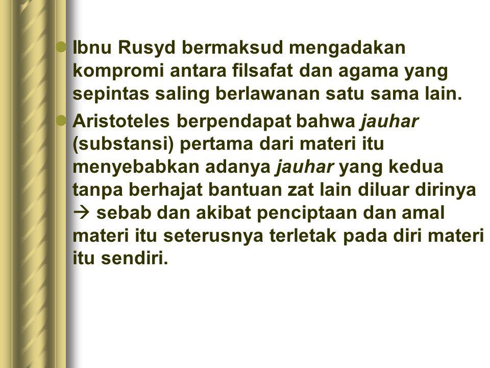Ibnu Rusyd bermaksud mengadakan kompromi antara filsafat dan agama yang sepintas saling berlawanan satu sama lain.