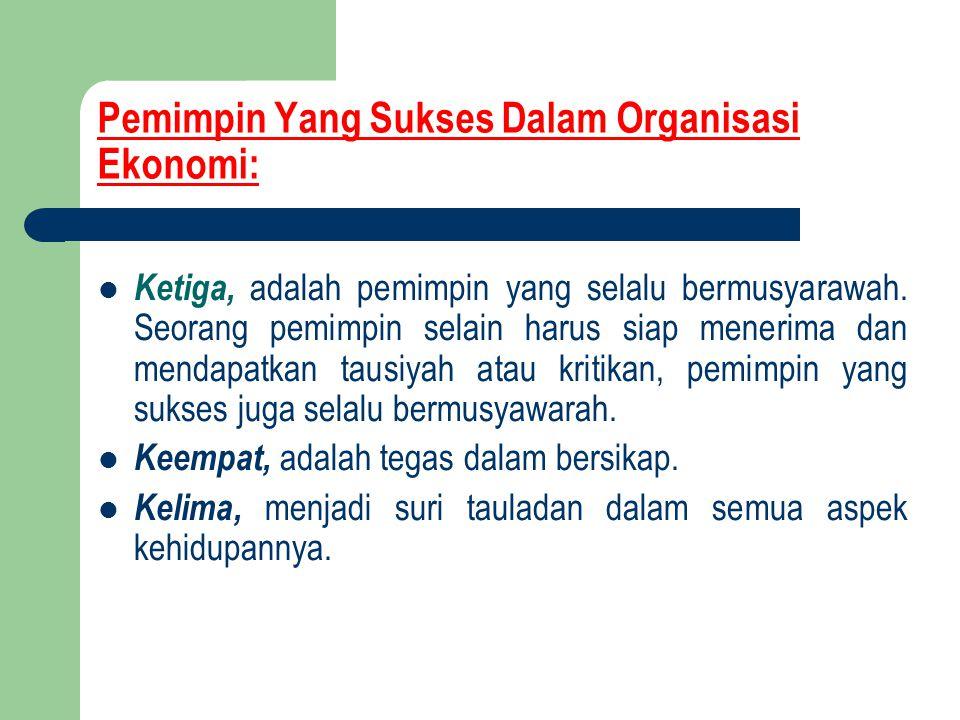 Pemimpin Yang Sukses Dalam Organisasi Ekonomi: