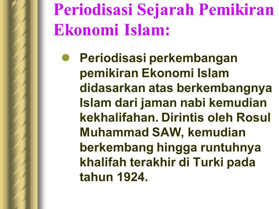 Periodisasi Sejarah Pemikiran Ekonomi Islam: