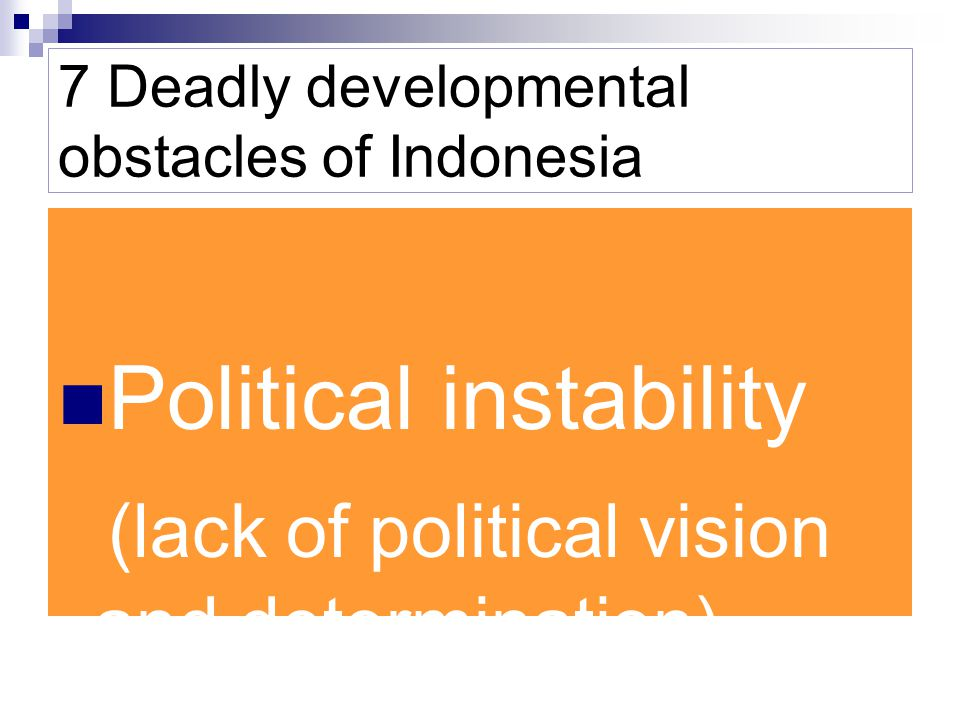7 Deadly developmental obstacles of Indonesia