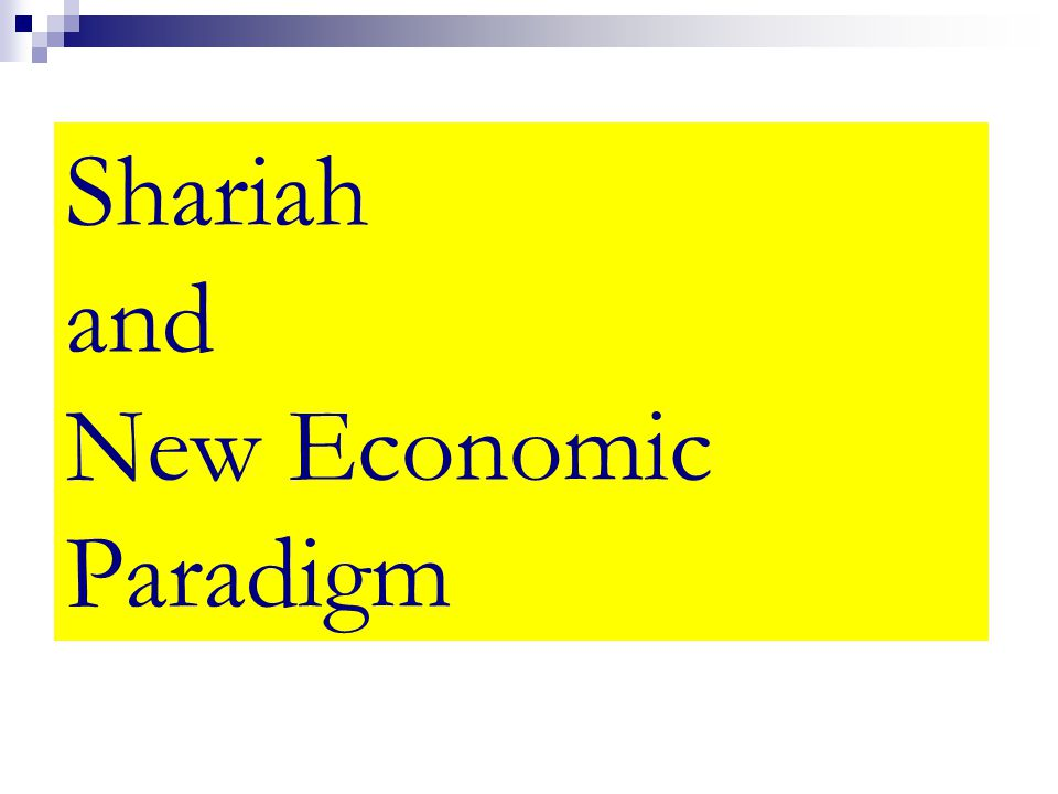 Shariah and New Economic Paradigm