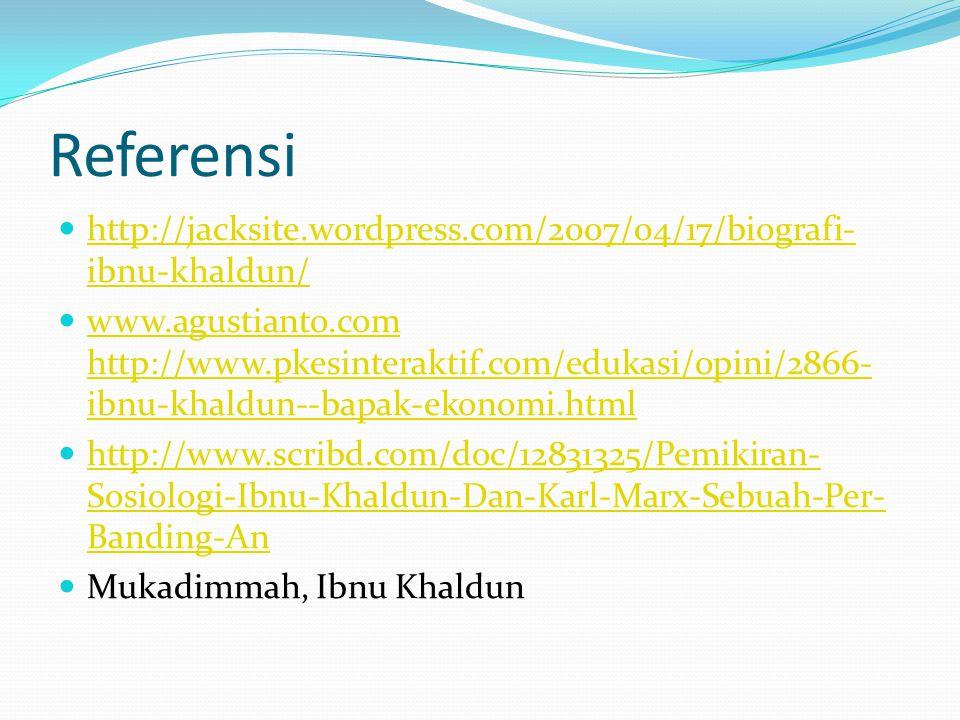 Referensi http://jacksite.wordpress.com/2007/04/17/biografi-ibnu-khaldun/