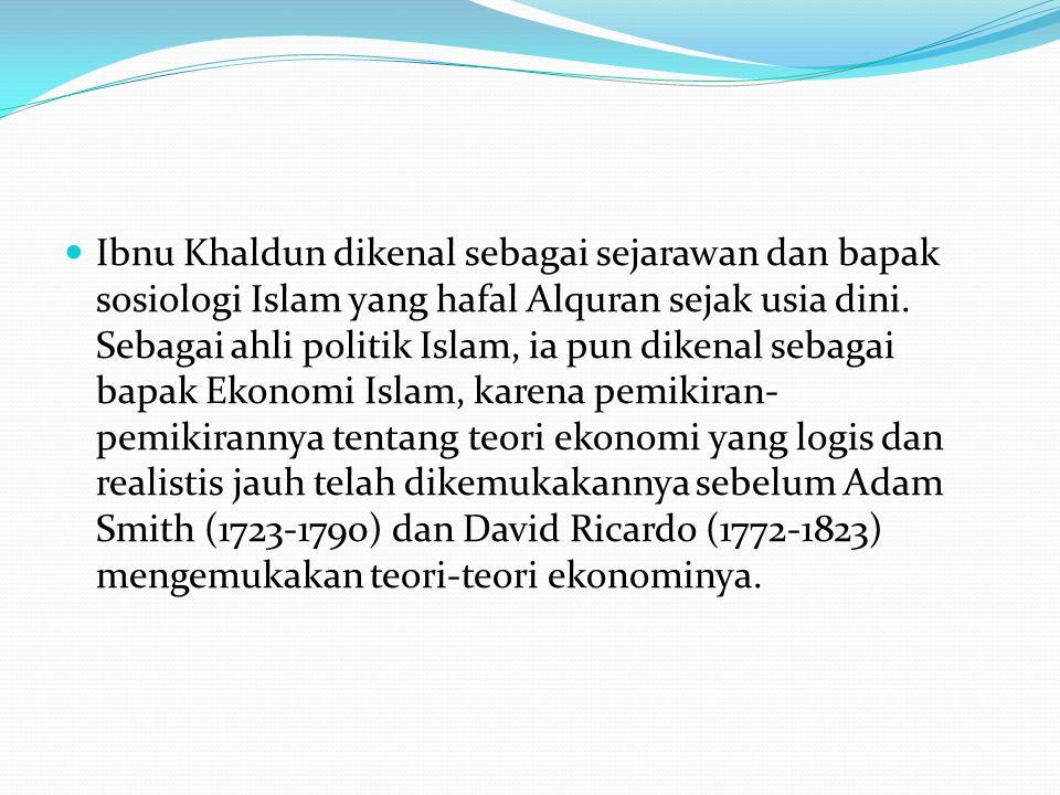 Ibnu Khaldun dikenal sebagai sejarawan dan bapak sosiologi Islam yang hafal Alquran sejak usia dini.