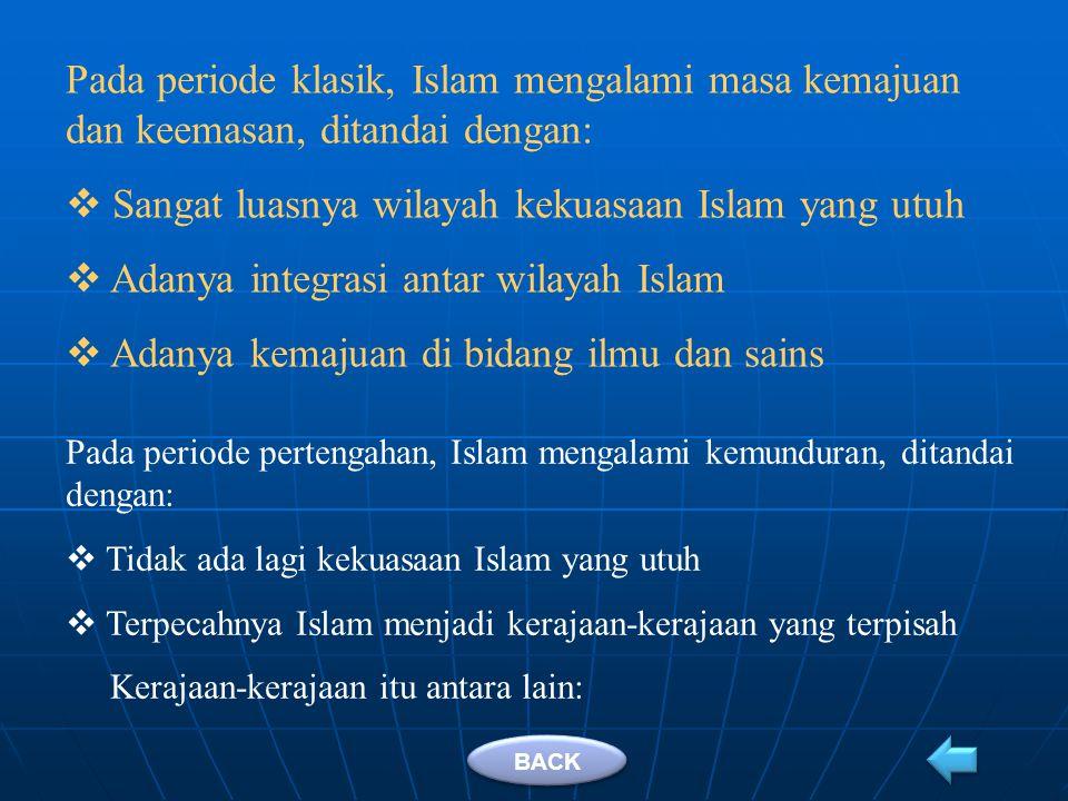 Sangat luasnya wilayah kekuasaan Islam yang utuh