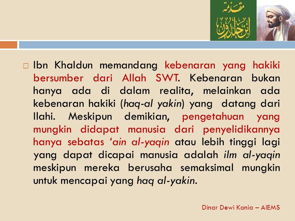Ibn Khaldun memandang kebenaran yang hakiki bersumber dari Allah SWT