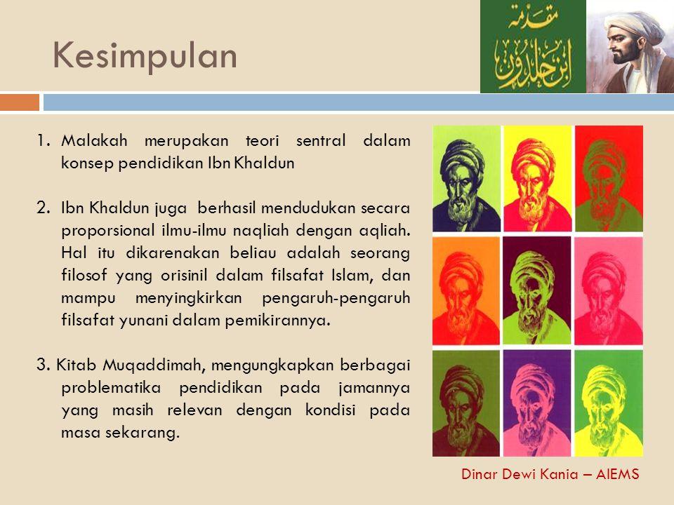 Kesimpulan Malakah merupakan teori sentral dalam konsep pendidikan Ibn Khaldun.