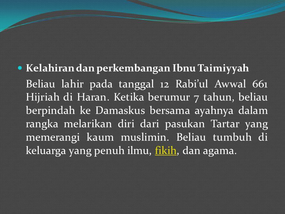 Kelahiran dan perkembangan Ibnu Taimiyyah