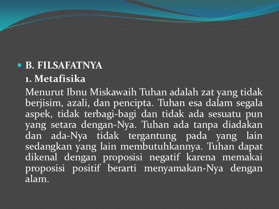 B. FILSAFATNYA 1. Metafisika.