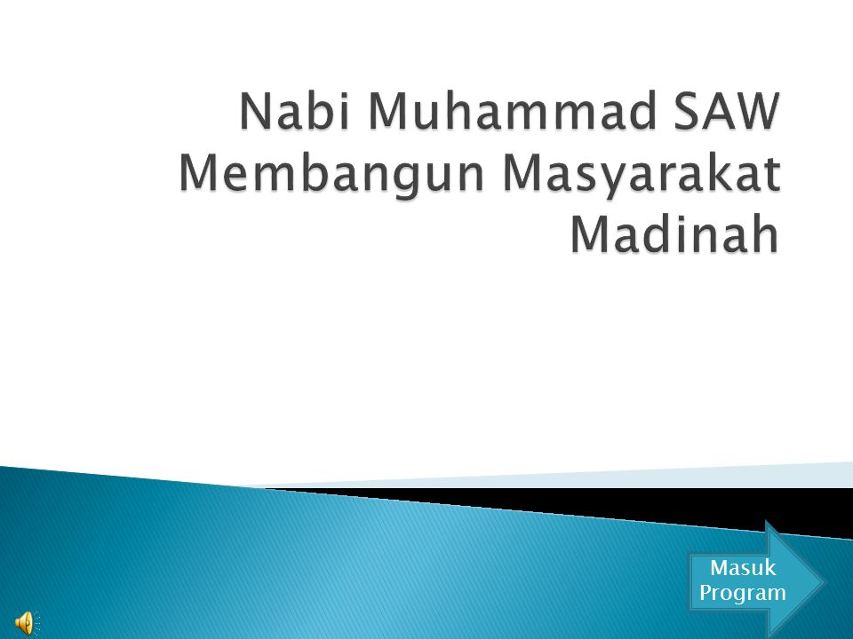 Nabi Muhammad SAW Membangun Masyarakat Madinah