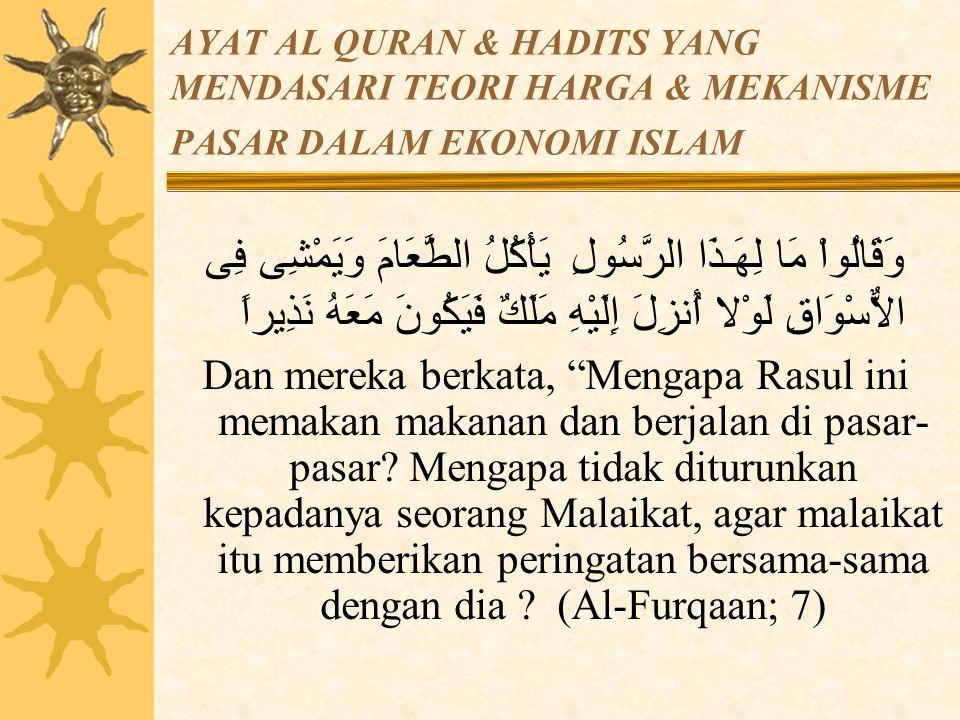AYAT AL QURAN & HADITS YANG MENDASARI TEORI HARGA & MEKANISME PASAR DALAM EKONOMI ISLAM