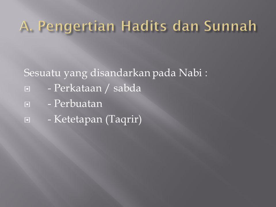 A. Pengertian Hadits dan Sunnah