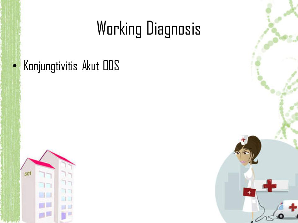 Working Diagnosis Konjungtivitis Akut ODS