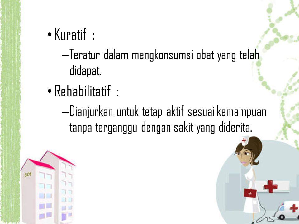Kuratif : Rehabilitatif :