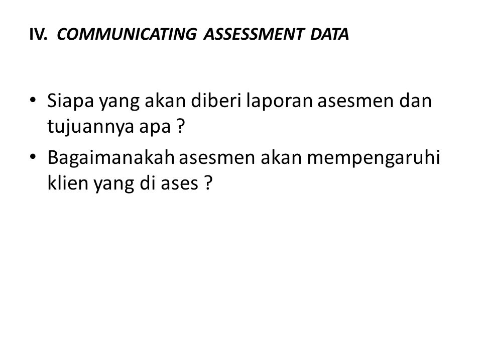 IV. COMMUNICATING ASSESSMENT DATA