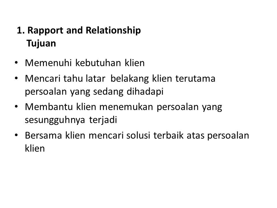 1. Rapport and Relationship Tujuan