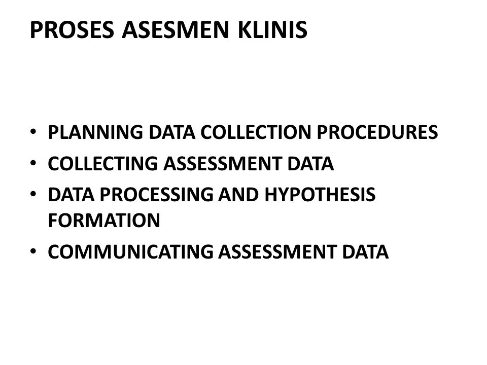 PROSES ASESMEN KLINIS PLANNING DATA COLLECTION PROCEDURES