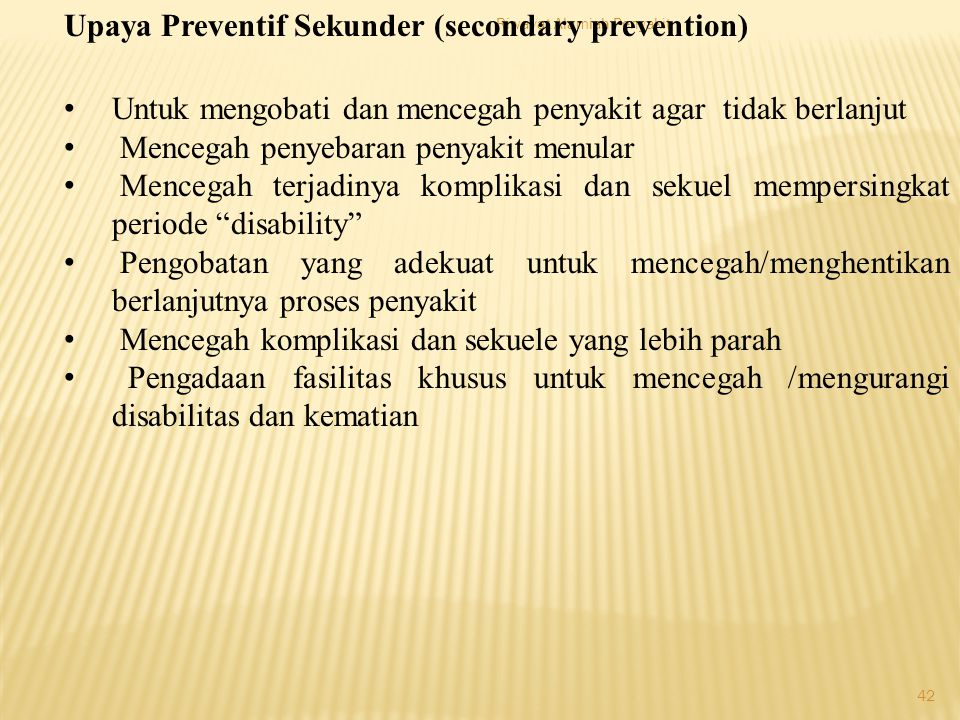 Upaya Preventif Sekunder (secondary prevention)