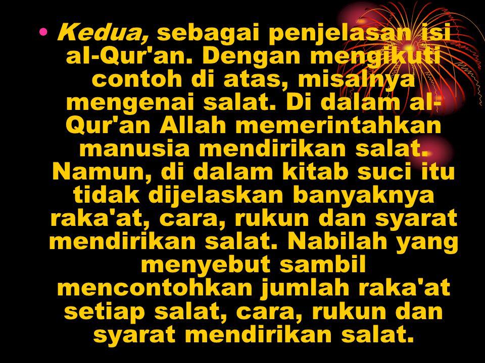 Kedua, sebagai penjelasan isi aI-Qur an