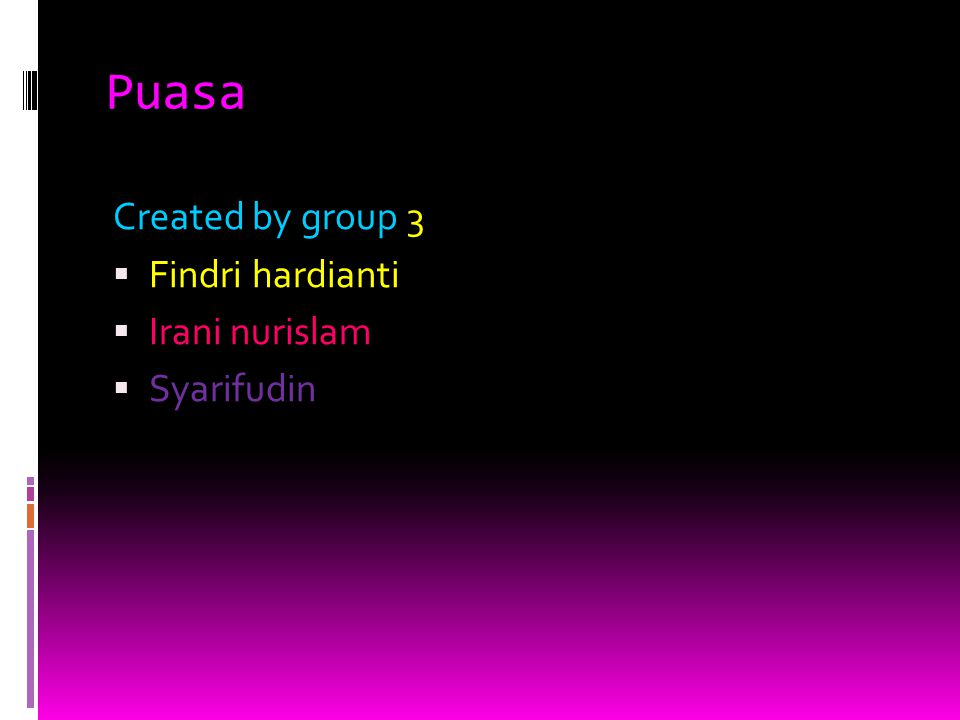 Puasa Created by group 3 Findri hardianti Irani nurislam Syarifudin