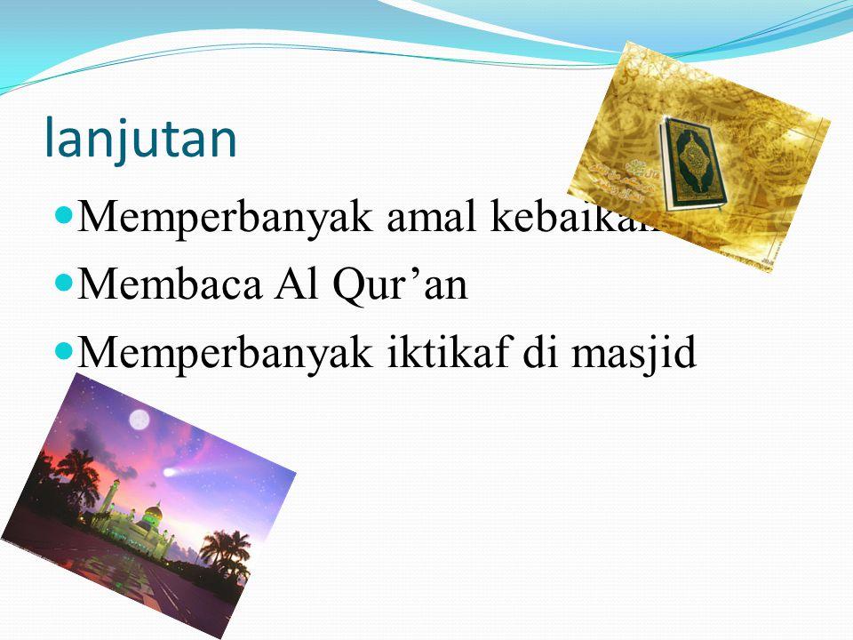lanjutan Memperbanyak amal kebaikan Membaca Al Qur'an
