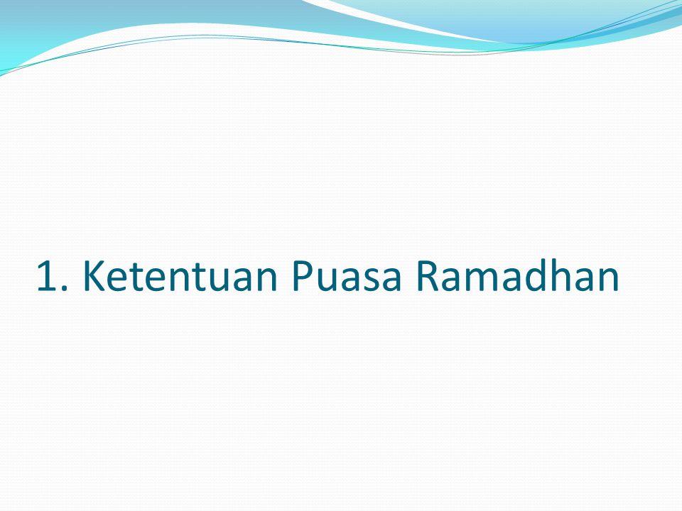 1. Ketentuan Puasa Ramadhan