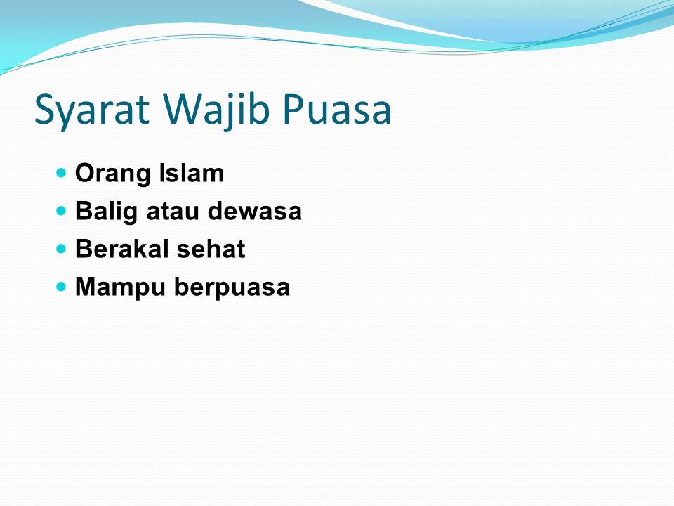 Syarat Wajib Puasa Orang Islam Balig atau dewasa Berakal sehat