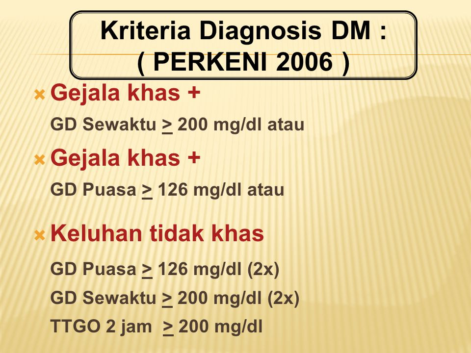 Kriteria Diagnosis DM :