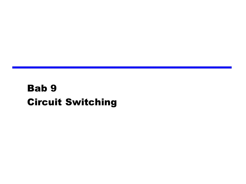 Bab 9 Circuit Switching