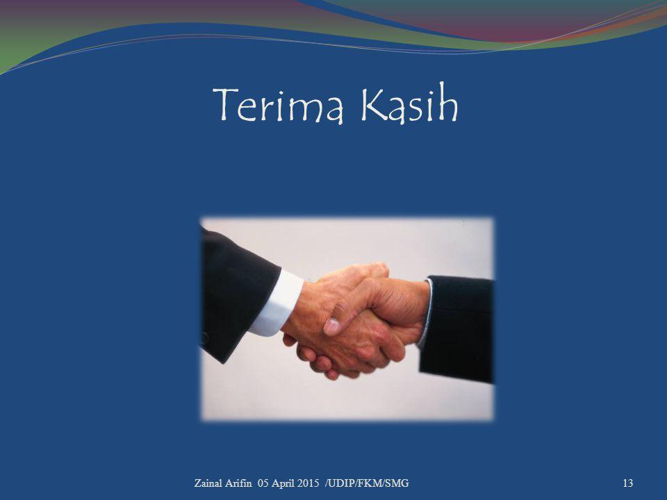Terima Kasih Zainal Arifin 05 April 2015 /UDIP/FKM/SMG