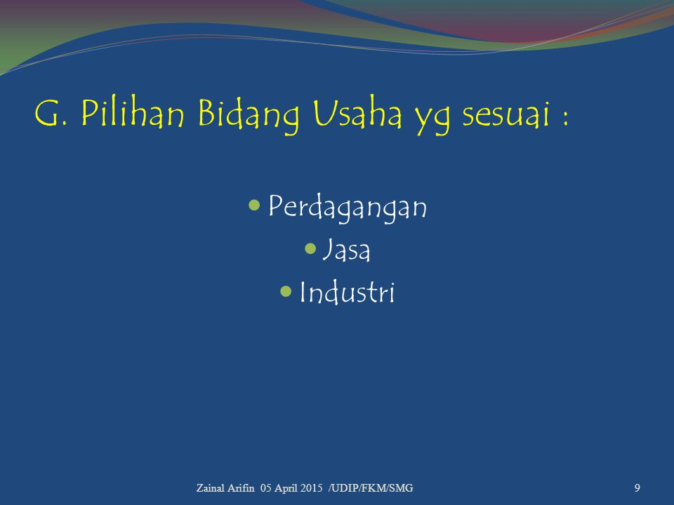 G. Pilihan Bidang Usaha yg sesuai :